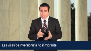Las visas de inversionista no inmigrante