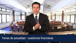 Video Temas de actualidad – cuestiones financieras